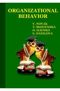 Organizational Behavior: Textbook. / V. Novak, T. Mostenska, O. Ilienko, E. Danilova